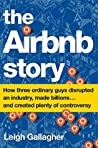 Book cover for The Airbnb Story: How Three Ordinary Guys Disrupted an Industry, Made Billions . . . and Created Plenty of Controversy