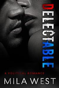 DELECTABLE: A Political Romance