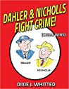 Dahler & Nicholls Fight Crime! (Crime Wins)