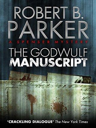 The Godwulf Manuscript Spenser 1 By Robert B Parker