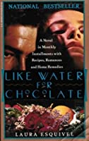 like water for chocolate by laura esquivel like water for chocolate