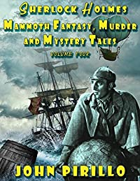 Sherlock Holmes Mammoth Fantasy, Murder and Mystery Tales Volume Four: Sherlock Holmes continues his adventures in the parallel world of Victorian London where magic and science and monsters exist.