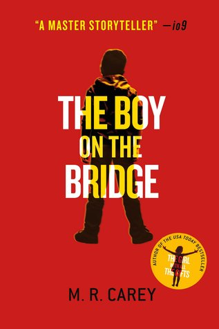 The Boy on the Bridge by M.R. Carey
