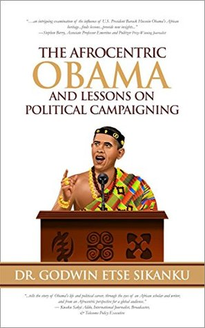 The Afrocentric Obama and Lessons on Political Campaigning