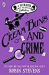 Cream Buns and Crime: A Murder Most Unladylike Collection, #0.5, 3.5, 4.5 (Murder Most Unladylike Mysteries, #0.5, 3.5, 4.5)