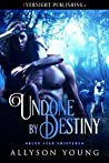 Undone by Destiny (Blue Star Shifters Book 2)