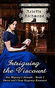 Intriguing the Viscount (His Majesty's Hounds #2)