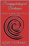 Parapsychological Burlesque: Midsummer Midnight Edition