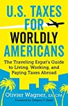 U.S. Taxes for Worldly Americans by Olivier Wagner