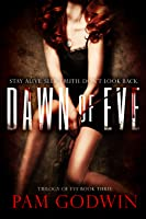 Dawn of Eve (Trilogy of Eve, #3)