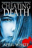 Cheating Death (The Immortal Descendants, #5)