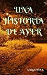 Una Historia de Ayer by Sergio Cobo