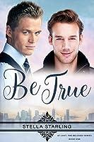 Be True (At Last, The Beloved Series #1)