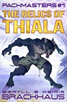 The Relics of Thiala (Packmasters, #1)