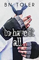 To Have It All