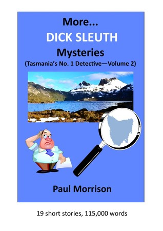 Collected Dick Sleuth Mysteries - Tasmanias No. 1 Detective