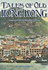 Tales of Old Hong Kong: Treasures from the Fragrant Harbour: 1