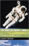 The Magestic Trilogy - Book 3: Time travel series, suspense, politics and history, warfare
