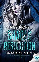 Shades Of Resolution (Distortion Series, #3)
