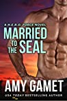 Married to the SEAL (H.E.R.O. Force, #4)