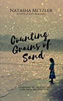 Counting Grains of Sand: learning to delight in a Promise-Making God