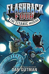 The Titanic Mission (Flashback Four, #2)