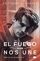 El fuego que nos une (Elements, #2)