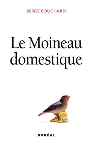 Le Moineau domestique by Serge Bouchard