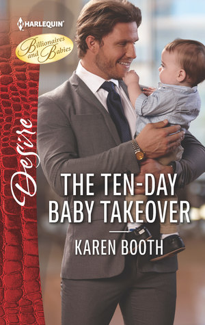 The Ten-Day Baby Takeover by Karen Booth