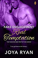 Fake Engagement, Real Temptation (Passion and Protection)