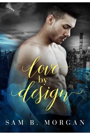 Love by Design by Sam B. Morgan