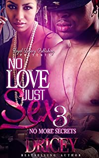 NO LOVE JUST SEX 3: NO MORE SECRETS
