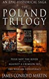 The Poland Trilogy: Push Not the River; Against a Crimson Sky; The Warsaw Conspiracy (Boxed Set)