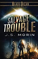 Salvage Trouble: Mission 1