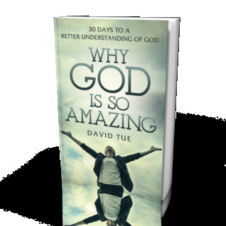 Why God is so Amazing: 30 Days to a Better Understanding of God