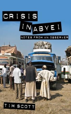 Crisis in Abyei by Tim  Scott