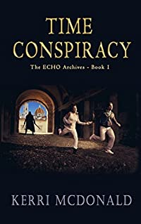 Time Conspiracy (The ECHO Archives Book 1)