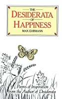 The Desiderata of Happiness (Inspirational)