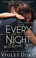 Every Night Without You (Unfinished Love, #2)
