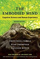 The Embodied Mind: Cognitive Science and Human Experience (MIT Press)