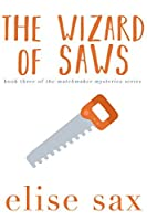 The Wizard of Saws (Matchmaker Mysteries, #3)