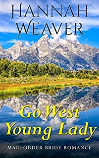 Go West Young Lady: Mail Order Bride Romance