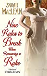 Nine Rules to Break When Romancing a Rake (Love By Numbers, #1)