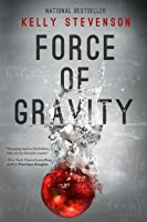 Force of Gravity (Gravity series, # 1)