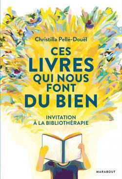 Ces livres qui nous font du bien by Christilla Pellé-Douël