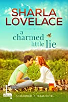 A Charmed Little Lie (Charmed in Texas, #1)