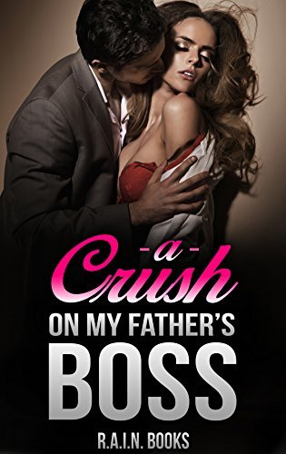 A Crush on My Fathers Boss R.A.I.N. Books