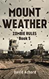 Mount Weather (Zombie Rules, #5)