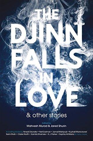 The Djinn Falls in Love & Other Stories by Mahvesh Murad
