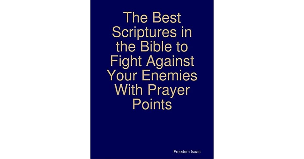 The Best Scriptures in the Bible to Fight Against Your Enemies With